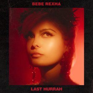 first-listen-preview-bebe-rexha-last-hurrah-01